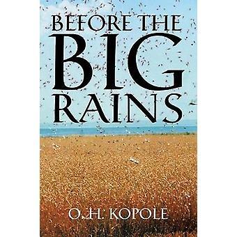 Before the Big Rains door O H Kopole