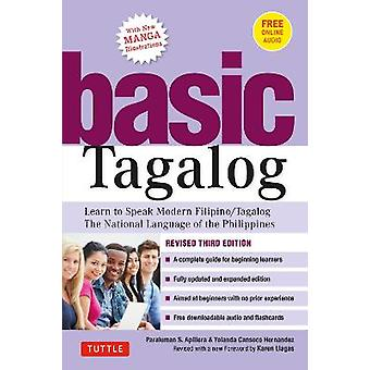 Basis Tagalog Learn to Speak Modern Filipino Tagalog  The National Language of the Philippines Revised Third Edition with Online Audio