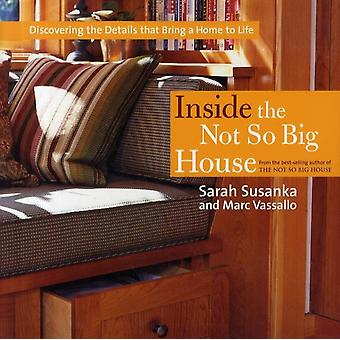 Inside the Not So Big House by Sarah Susanka & Marc Vassallo