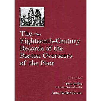 The Records of the Boston Overseers of the Poor 173595 by Edited by Eric G Nellis & Edited by Anne Decker Cecere