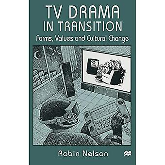 TV Drama in Transition: Forms, Values and Cultural Change