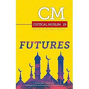 Critical Muslim 29: Futures