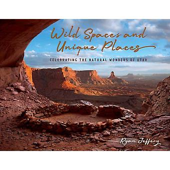 Wild Spaces and Unique Places by Ryan Jeffery
