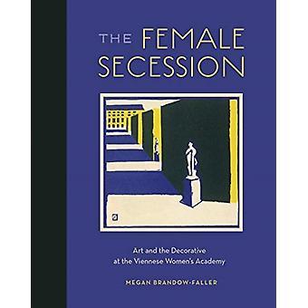 The Female Secession by BrandowFaller & Megan Associate Professor of History & City University of New York Kingsborough