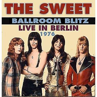 The Sweet - Ballroom Blitz: Berlin 76 [CD] USA import