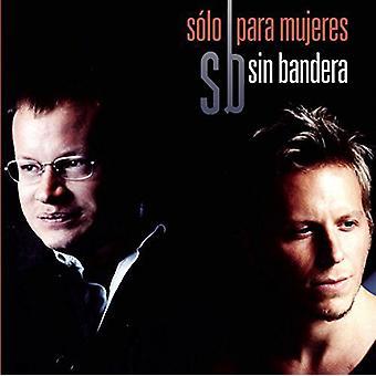 Sin Bandera - Solo Para Mujeres [CD] USA import