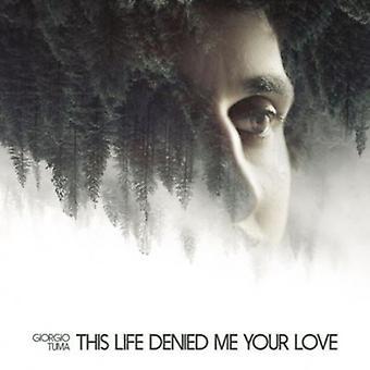 Giorgio Tuma - This Life Denied Me Your Love [CD] USA import