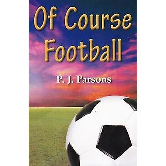 Of Course Football by P. J. Parsons - 9780722348192 Book