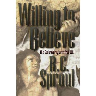 -Der Streit um den freien Willen von R. C. Sproul - glauben wollen
