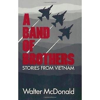 A Band of Brothers - Stories from Vietnam by Walter McDonald - Robert