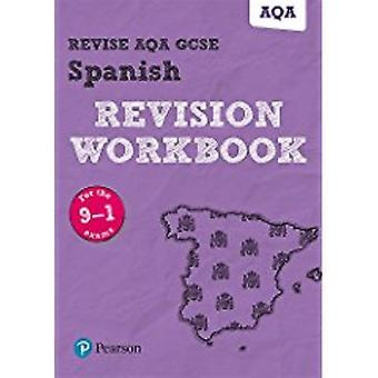 Revise AQA GCSE Spanish Revision Workbook - for the 9-1 exams by Leand