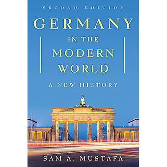 Germany in the Modern World - A New History (2nd Revised edition) by S