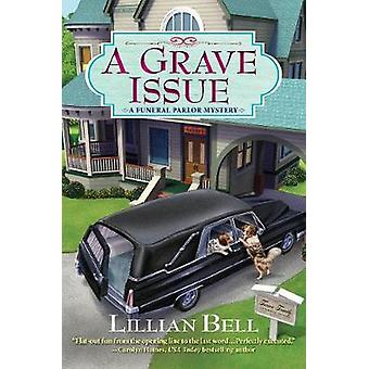 A Grave Issue - A Funeral Parlor Mystery by A Grave Issue - A Funeral P
