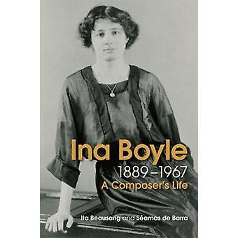 Ina Boyle (1889-1967) - ett kompositörer liv av Ita Beausang - 97817820526