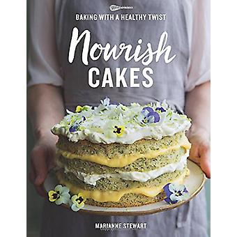 Nourish Cakes - Baking with a healthy twist by Marianne Stewart - 9781