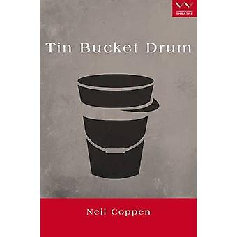 Tin Bucket Drum - A Play by Neil Coppen - 9781868149728 Book