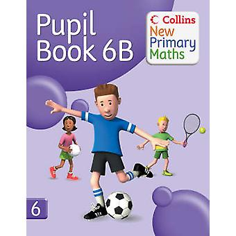 Collins New Primary Maths - Pupil Book 6B by Peter Clarke - 9780007220