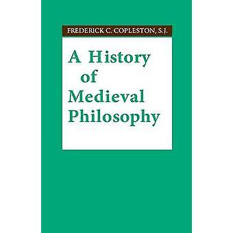 A History of Medieval Philosophy (uitgave herdrukt) door Frederick C.