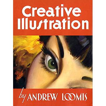 Creative Illustration by Andrew Loomis - 9781845769284 Book