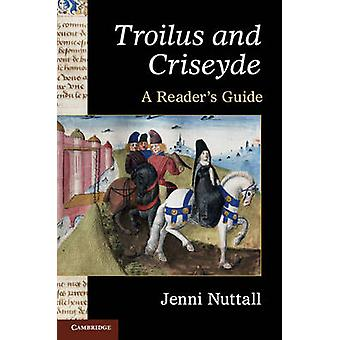 'Troilus and Criseyde' - A Reader's Guide by Jenni Nuttall - 978052119