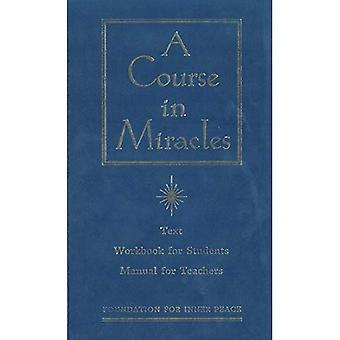 A Course in Miracles: Combined Volume: Text, Workbook for Students and Manual for Teachers (Arkana)