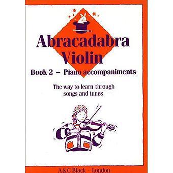 Violino de Abracadabra: A maneira de aprender através de canções e melodias: acompanhamentos de Piano BK 2 (Abracadabra)