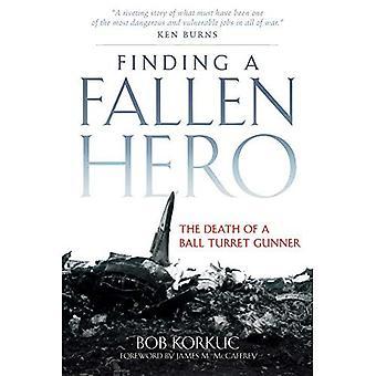 Het vinden van een gevallen held: de dood van een bal torentje schutter