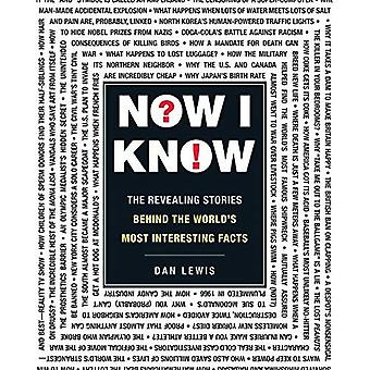 Now I Know: The Revealing Stories Behind the World's Most Interesting Facts