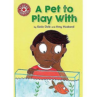 Champion de la lecture: Un animal de compagnie à jouer avec: lecture indépendante rouge 2 (Champion de la lecture)