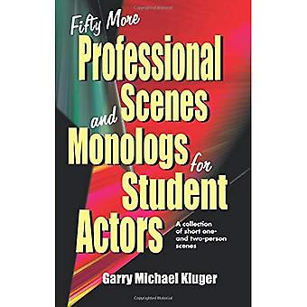 Fifty More Professional Scenes and Monologs for Student Actors: A Collection of Short One and Two-Person Scenes