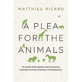 Un plaidoyer pour les animaux: l'impératif Moral, philosophique et évolutive pour traiter tous les êtres de Compassion