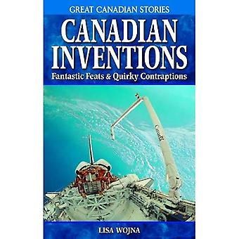 Canadian Inventions: Fantastic Feats & Quirky Contraptions (Great Canadianstories)