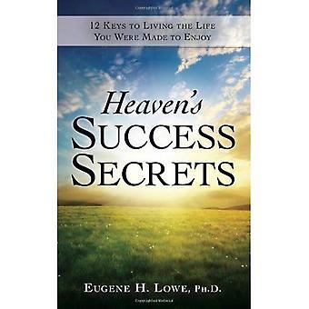 Heaven's Success Secrets: 12 Keys to Living the Life You Were Made to Enjoy