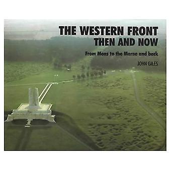 Westfront: Dann und jetzt - von Mons an der Marne und zurück (nach der Schlacht)