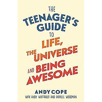 Tonårings Guide till livet, universum och att vara Awesome