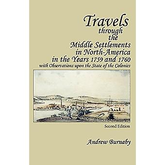 Travels through the Middle Settlements in North-America in the Years
