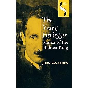 El Rumor del joven Heidegger del rey oculto por Van Vuren y John