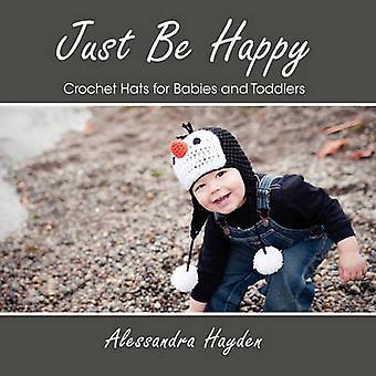 Apenas ser feliz Crochet chapéus para bebês e crianças por Hayden & Alessandra
