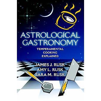 Astrologische GastronomyTemperamental koken verklaard door Rusk & James J