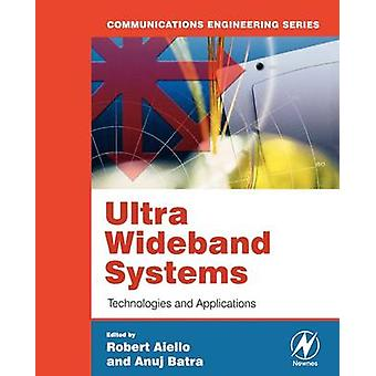 Ultra Wideband Systems Technologies and Applications by Aiello & Roberto & PH.D.