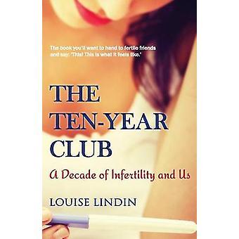 Lindin ・ ルイーズによって不妊と私たちの TenYear クラブの 10 年