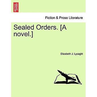Órdenes de sellado. Una novela. por Lysaght & J. Elizabeth