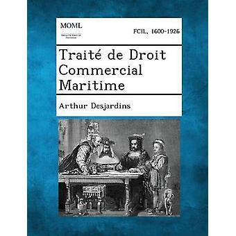 Traite de Droit البحرية التجارية بآرثر ديجاردان &