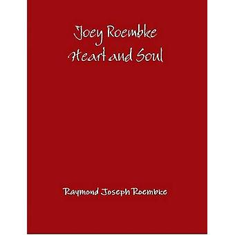 Joey Roembke Heart and Soul Paperback by Roembke & Raymond Joseph