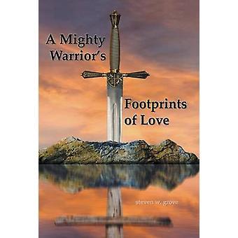 グローブ & スティーブン w. による愛の強大な戦士の足跡