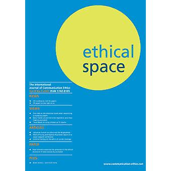 Ethical Space International Journal of Communication Ethics  Vol. 4 No. 3 2007 by Keeble & Richard
