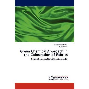 Green Chemical Approach in the Colouration of Fabrics by Prabu & Gurumallesh