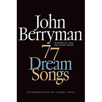 77 Dream Songs by John Berryman - Henri Cole - 9780374534523 Book