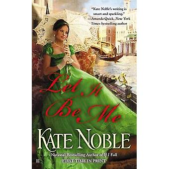 Let It Be Me by Kate Noble - 9780425251201 Book