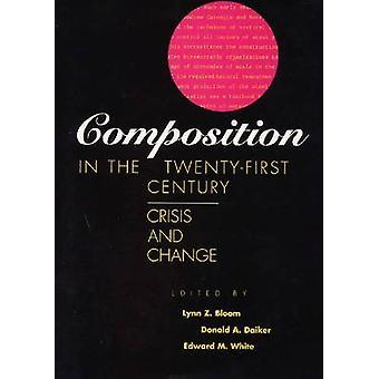 Composition au XXIe siècle-crise et changement (nouvel editi